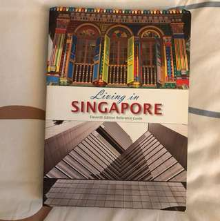 Living in Singapore : Eleventh Edition Reference Guide