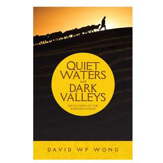 Free! Quiet Waters and Dark Valleys: Reflections on the Shepherd's Psalm