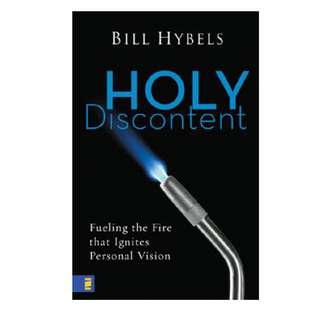 Free! Holy Discontent Fueling The Fire That Ignites Personal Vision By Bill Hybels