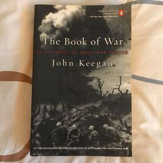 The Book of War : 25 Centuries of Great War Writing by John Keegan