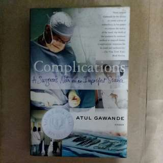 Complications - A Surgeon's Notes on an Imperfect Science by Dr Atul Gawande