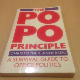 The PO-PO Principle : A Survival Guide to Office Politics by Christopher Andersen