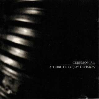 ***1ST PRESS/OOP*** V/A – CEREMONIAL: A TRIBUTE TO JOY DIVISION ('95, MERE MORTAL, CANADA)