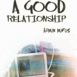 Ebook : A Good Relationship by Ainun Nufus