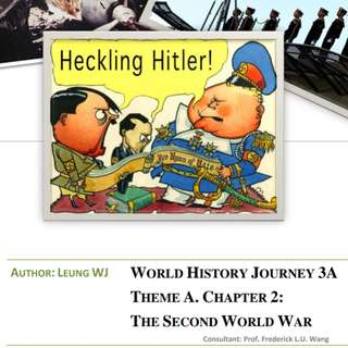 1st edition Form 3 World History Journey 3A Theme A. CHAPTER 2 WWII World War II The second world war ebook & exercises F3 history 中三世界史