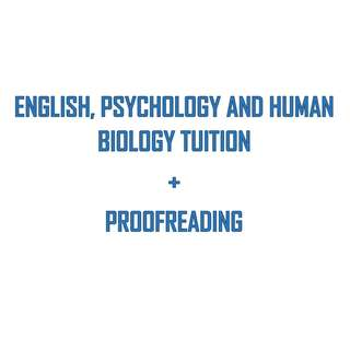 English, Human Biology and Psychology Tutoring & Proofreading
