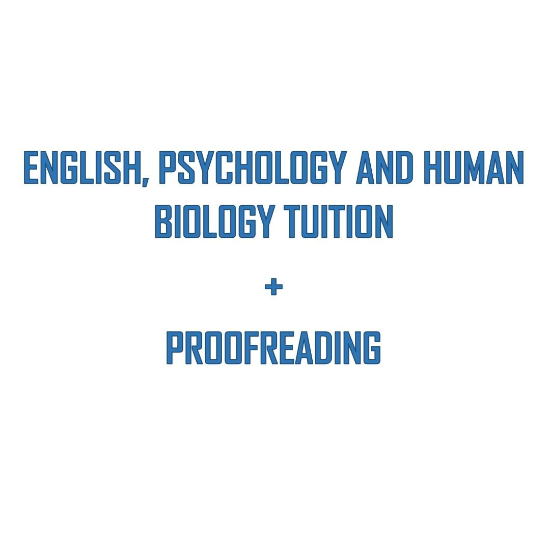 English, Human Biology and Psychology Tutoring & Proofreading