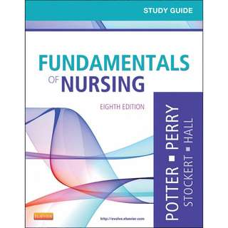 Study Guide for Fundamentals of Nursing, Patricia A. Potter, 8th Edition [PDF]