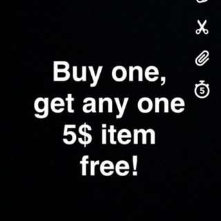 Buy one, get any one 5$ item free