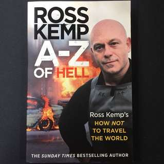 A-Z of Hell - Ross Kemp
