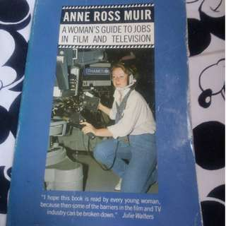 A Woman's Guide to Jobs in Film and Television by Anne Ross Muir