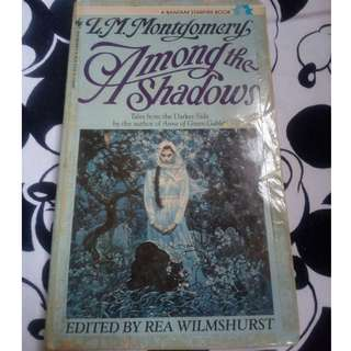 Among the Shadows by L. M. Montgomery
