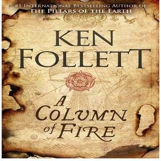 Ken follett , A Column of Fire (The Kingsbridge Novels - Book 3)