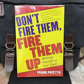 《New Book Condition + Timeless And Powerful Sales Management Guidebook》Frank Pacetta - DON'T FIRE THEM, FIRE THEM UP : Motivate Yourself and Your Team