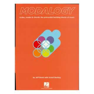 Modalogy: Scales, Modes & Chords: The Primordial Building Blocks of Music BY Jeff Brent  (Author), Schell Barkley  (Author)