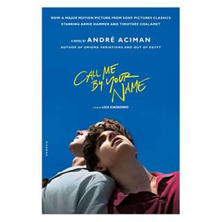 Call Me by Your Name: A Novel BY André Aciman