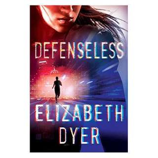 Defenseless (Somerton Security Book 1) BY Elizabeth Dyer