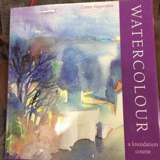 Watercolor A Foundation Course Art Book