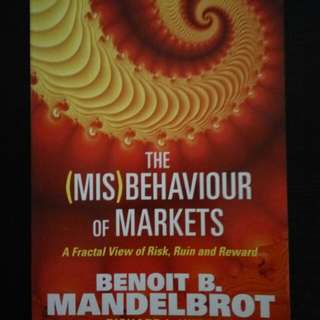 The Misbehavior of Markets. A Fractal View of Risk, Ruin and Reward. By Benoit B. Mandelbrot and Richard L. Hudson