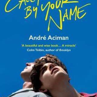 Call Me By Your Name  4.29 (25,893 ratings by Goodreads) Paperback English By (author)  Andre Aciman