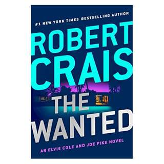 The Wanted (Elvis Cole and Joe Pike) BY Robert Crais