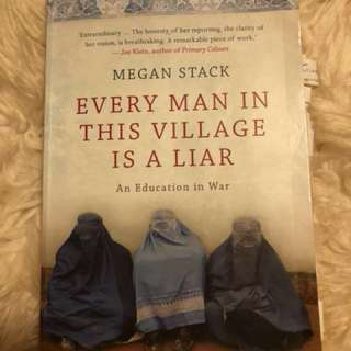 Every Man In This Village Is A Liar - Megan Stack