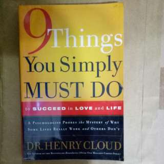 Nine things you simply must do to succeed in love and life by Dr Henry Cloud