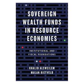 Sovereign Wealth Funds in Resource Economies: Institutional and Fiscal Foundations BY Khalid Alsweilem (Author), Malan Rietveld (Author)