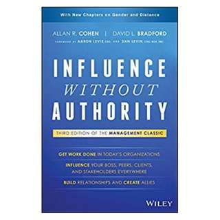Influence Without Authority BY Allan R. Cohen (Author),‎ David L. Bradford (Author)