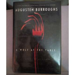 "AUGUSTEN BURROUGHS ""A WOLF AT THE TABLE"" (HARDBOUND)"