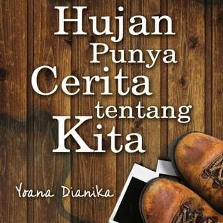 Ebook : Hujan Punya Cerita Tentang Kita by Yoana Dianika