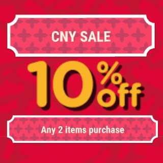 CNY SALES- 10% WITH MIN. 2 ITEMS