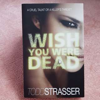'Wish you were dead' novel by Todd Strasser-Paperback