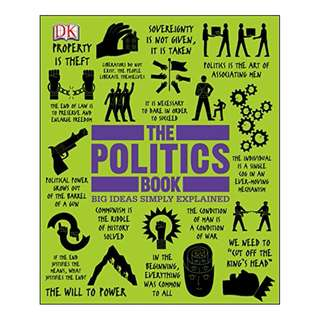 The Politics Book (Big Ideas Simply Explained) BY DK Publishing