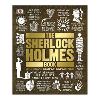 The Sherlock Holmes Book (Big Ideas Simply Explained) BY DK Publishing  (Author),‎ Leslie S. Klinger (Foreword)