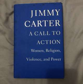 HARD COVER Jimmy Carter: a call to action (women, religion, violence and power)