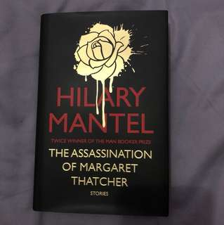 HARD COVER: The assassination of Margaret thatcher, Hilary Mantel
