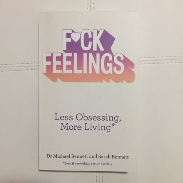 F❤ck Feelings By Dr Michael Bennett and Sarah Bennet