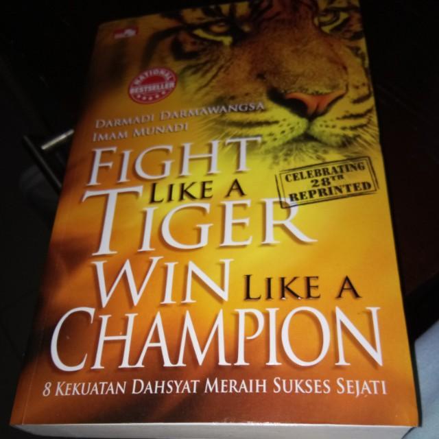 Fight like tiger win like champion buku motivasi