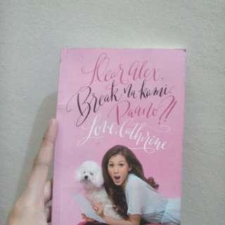 Dear Alex Break na Kami Paano? Love Catherine by Alex Gonzaga