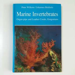 Marine Invertebrates : Organ-pipe and Leather Corals, Gorgonians by Peter Wilkens (Adult Non-Fiction Marine Reef Coral Aquarium Hobby Reference)