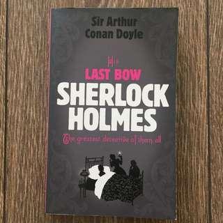 Sherlock Holmes, His Last Bow - Sir Arthur Conan Doyle