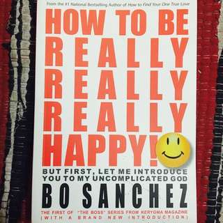 How To Be Really x3 Happy by: Bo Sanchez