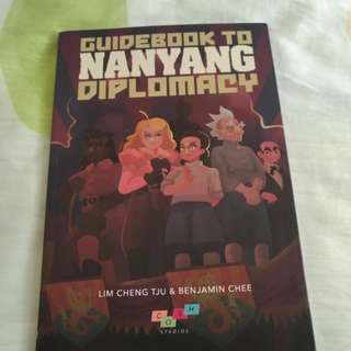 Graphic Novel/Comic: Guidebook To Nanyang Diplomacy by Lim Cheng Tju and Benjamin Chee (AUTOGRAPHED, BRAND NEW)