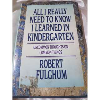 REPRICED! All I Really Need to Know, I learned in Kindergarten - Pre-loved Book