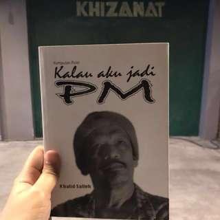 Kalau Aku Jadi PM - Khalid Salleh