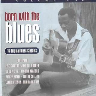 MY CD -BORN WITH THE BLUES - 16  BLUES CLASSIC /// FREE DELIVERY BY SINGPOST