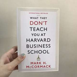 What They Don't Teach You at Harvard Business School by Mark H. McCormack