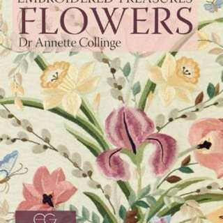Embroidered Treasures: Flowers : Exquisite Needlework of the Embroiderers' Guild Collection  5 (1 rating by Goodreads) Hardback Embroidered Treasures English By (author)  Annette Collinge