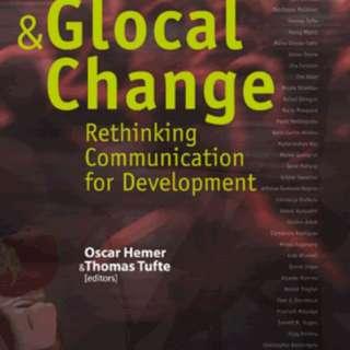 Media & Glocal Change Rethinking Communication for Development Oscar Hemer & Thomas Tufte (editors)